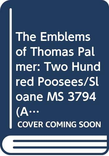 The Emblems of Thomas Palmer: Two Hundred Poosees/Sloane MS 3794 (Ams Studies in the Emblem) -