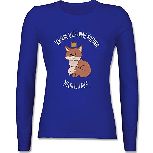 & Fasching - Ich Sehe Auch Ohne Kostüm Niedlich aus Fuchs - XS - Royalblau - BCTW013 - Damen Langarmshirt (Super Günstige Damen Kostüme)