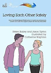 Loving Each Other Safely (Books Beyond Words)