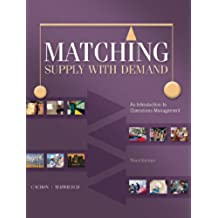 Matching Supply with Demand: An Introduction to Operations Management (Irwin Operations/Decision Sciences)
