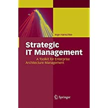 Strategic IT Management: A Toolkit for Enterprise Architecture Management by Inge Hanschke (2014-11-27)
