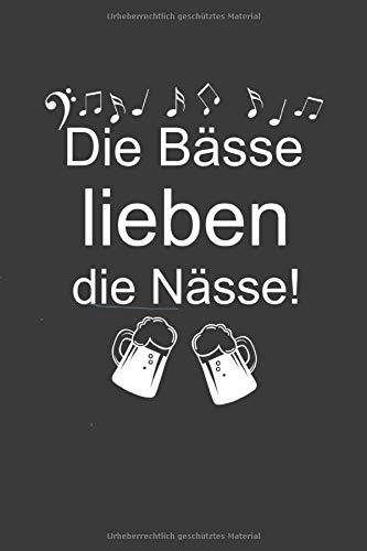Die Bässe lieben die Nässe!: Liniertes DinA 5 Notizbuch für Bassisten Bass-Spieler Bässe Musiker und Musik-Fans Notizheft (Große Bass-spieler)