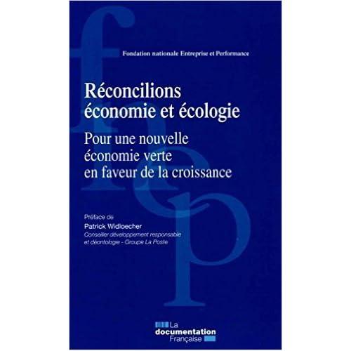 Réconcilions économie et écologie - Pour une nouvelle économie verte en faveur de la croissance de Patrick Widloecher (Préface),Collectif ( 11 mars 2015 )
