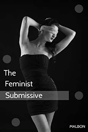 The Feminist Submissive eBook: Malbon: Amazon.co.uk ...