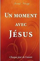 Un moment avec Jésus : Chaque jour de l'année Mass Market Paperback
