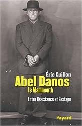 Abel Danos, dit : Entre Résistance et Gestapo