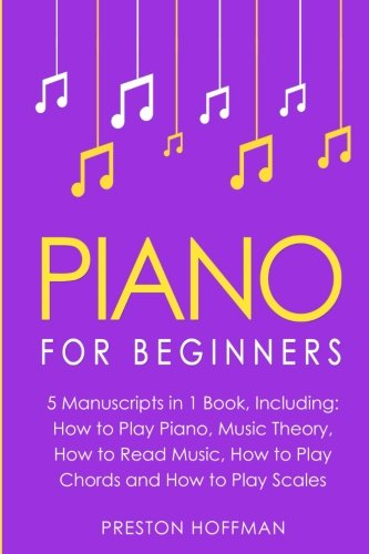 Piano: For Beginners - Bundle - The Only 5 Books You Need to Learn Piano Fingering, Piano Solo and Piano Comping Today: Volume 36 (Music Best Seller)
