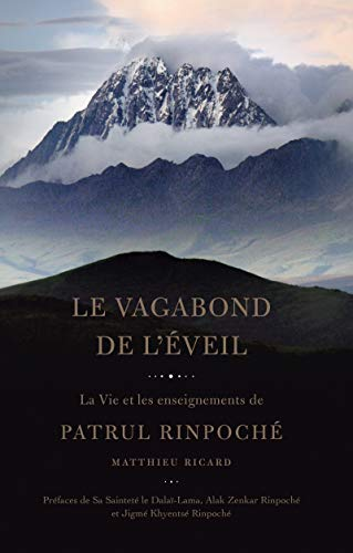 Le Vagabond de l'Eveil: La vie et les enseignements de Patrul Rinpoché par Matthieu Ricard