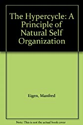 The Hypercycle: A Principle of Natural Self Organization