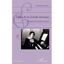 Éloge de la Grande Musique: Requiem de nos fins dernières