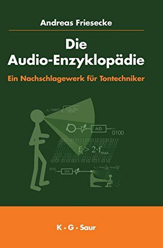 Die Audio-Enzyklopädie: Ein Nachschlagewerk für Tontechniker (Ingenieure Für Akustik)