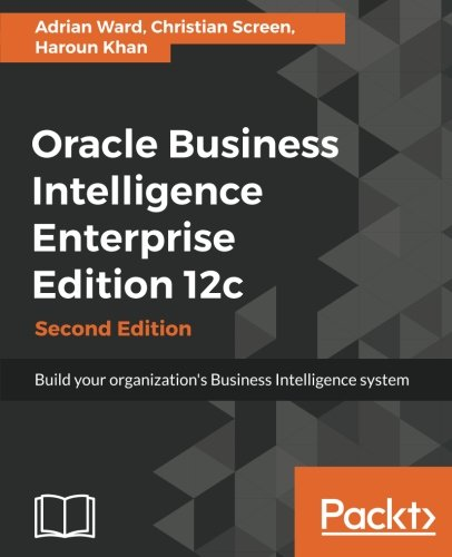 Oracle Business Intelligence Enterprise Edition 12c por Adrian Ward
