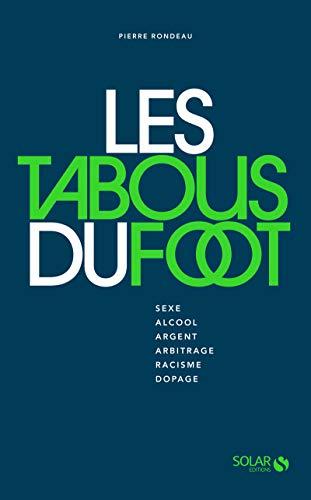 Les tabous du foot par Pierre RONDEAU