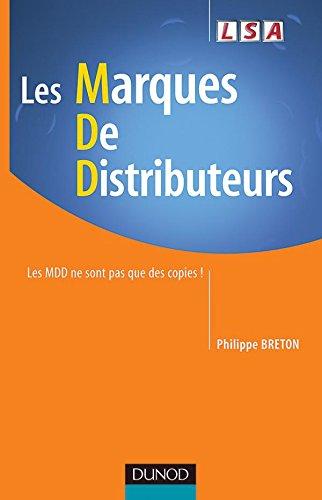 Les Marques de distributeurs : Les MDD ne sont pas que des copies ! PDF Books