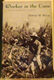Worker in the cane;: A Puerto Rican life history (Caribbean series)