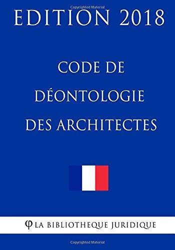 Code de déontologie des architectes: Edition 2018