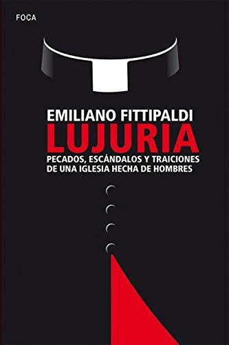 LUJURIA. Pecados, escándalos y traiciones de una Iglesia hecha de hombres (Investigación)