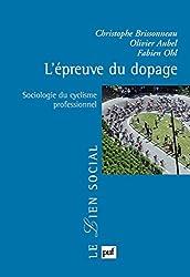 L'épreuve du dopage: Sociologie du cyclisme professionnel