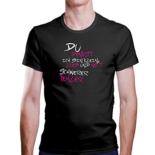 Du Denkst ich bin klein, lieb und nett Schwerer Fehler Fun T-Shirt / Größe XS-4XL / Perfektes Geschenk Schwarz