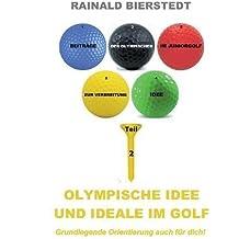 Olympische Idee und Ideale im Golf (Beiträge zur Verbreitung der Olympischen Idee im Juniorgolf)