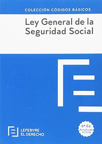 Ley General de la Seguridad Social: Código Básico (Códigos Básicos) por Lefebvre-El Derecho