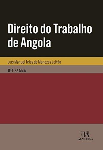 Direito do Trabalho de Angola - 4ª Edição (Portuguese Edition) por Luís Manuel Teles de Menezes Leitão
