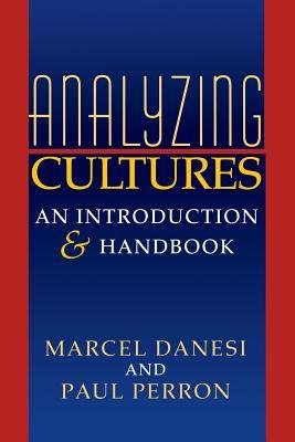 By Marcel Danesi ; Paul Perron ; Paul J Perrone ( Author ) [ Analyzing Cultures: An Introduction and Handbook Advances in Semiotics (Paperback) By Nov-1999 Paperback