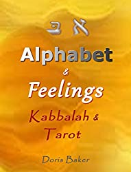 Alphabet & Feelings: Kabbalah &Tarot (English Edition)