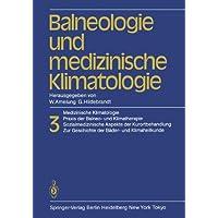 Balneologie Und Medizinische Klimatologie: Medizinische Klimatologie, Praxis