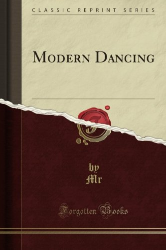 Modern Dancing (Classic Reprint) por Mr. Mr Mr