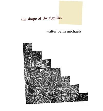 [(The Shape of the Signifier: 1967 to the End of History)] [Author: Walter Benn Michaels] published on (October, 2006)