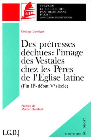 Des prêtresses déchues : L'image des vestales chez les Pères de l'Église latine, fin IIe-début Ve s...