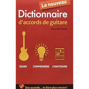 Le Nouveau Dictionnaire d Accords a la Guitare