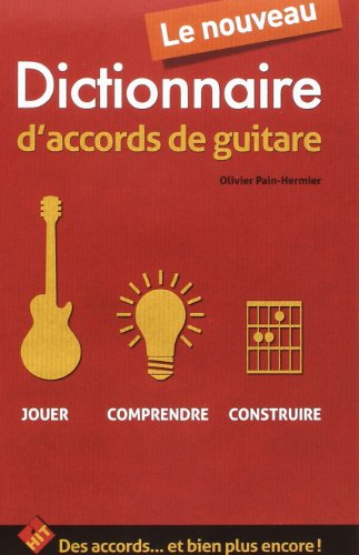 Le Nouveau Dictionnaire d Accords a la Guitare par O Pain Hermier