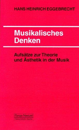 Musikalisches Denken: Aufsätze zur Theorie und Ästhetik der Musik (Taschenbücher zur Musikwissenschaft)