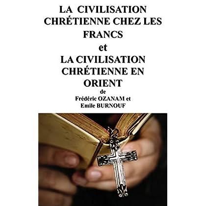LA  CIVILISATION CHRÉTIENNE CHEZ LES FRANCS et LA CIVILISATION CHRÉTIENNE EN ORIENT