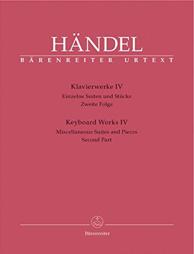 Klavierwerke IV : Einzelne Suiten und Stücke . Zweite Folge | Händel, Georg Friedrich (1685-1759)