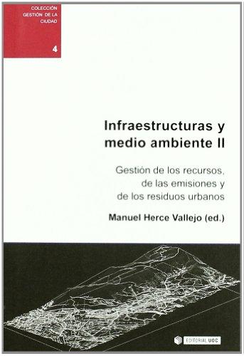 Infraestructuras y medio ambiente II: Gestión de recursos energéticos,  emisiones y residuos (Gestión de la ciudad) por Manuel Herce Vallejo