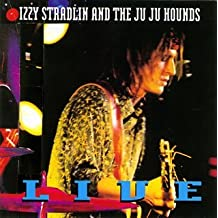 Izzy Stradlin And The Ju Ju Hounds: Live by Izzy Stradlin and the Ju Ju Hounds (1993-08-09)