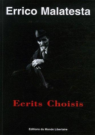 Errico Malatesta : Ecrits Choisis par Errico Malatesta