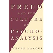 Freud and the Culture of Psychoanalysis by Steven Marcus (1987-05-17)