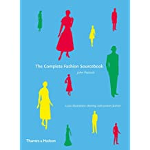 The Complete Fashion Sourcebook: 2,000 Illustrations Charting 20th-Century Fashion (Fashion Sourcebooks)