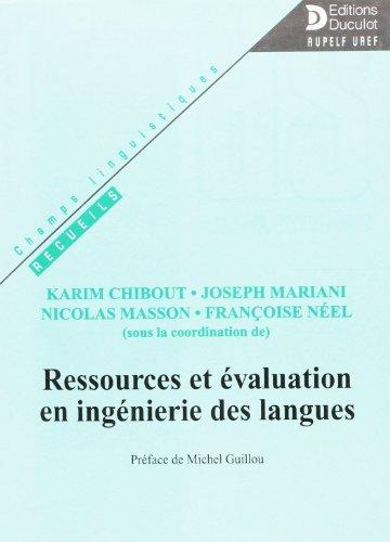 Ressources et évaluation en ingénierie des langues