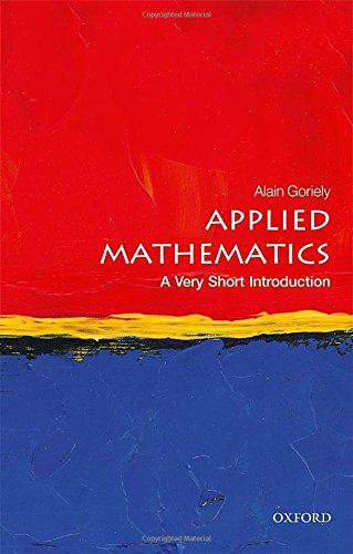 Applied Mathematics: A Very Short Introduction (Very Short Introductions) por Alain Goriely
