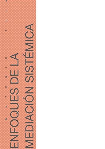 Enfoques de la Mediación Sistémica por Antonio Tula