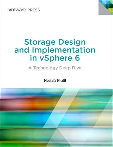 Storage Design and Implementation in vSphere 6: A Technology Deep Dive par  Mostafa Khalil