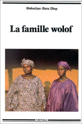 La famille Wolof par Abdoulaye-Bara Diop