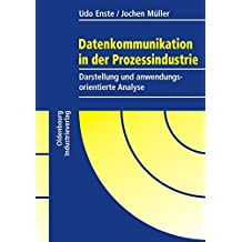 Datenkommunikation in der Prozessindustrie. Darstellung und anwendungsorientierte Analyse.