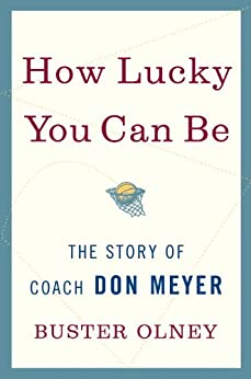 How Lucky You Can Be: The Story of Coach Don Meyer par [Olney, Buster]