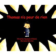 Thomas n'a peur de rien